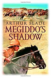 Megiddo's Shadow by Arthur G. Slade (2006-10-10)