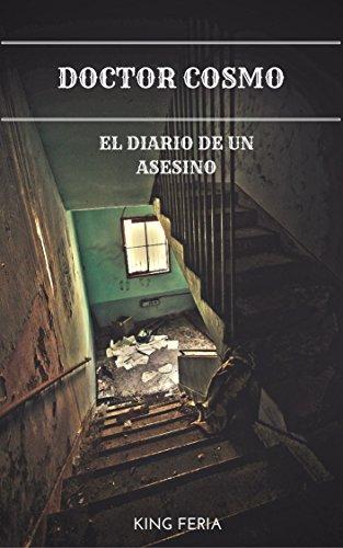 Doctor Cosmo: El diario de un asesino (La saga del doctor nº 1) por César Feria Álvarez