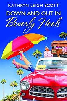 Down and Out in Beverly Heels par [Scott, Kathryn Leigh]