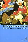 Le Prophète Muhammad. Sa vie d'après les sources les plus anciennes