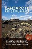 GEQUO Lanzarote Erlebnis-Reiseführer: Mit über 500 Farbbildern und praktischen Karten - Gequo Travel
