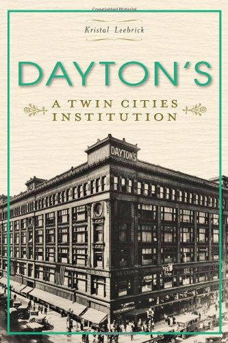 Dayton's: A Twin Cities Institution (Landmark Department Stores) -