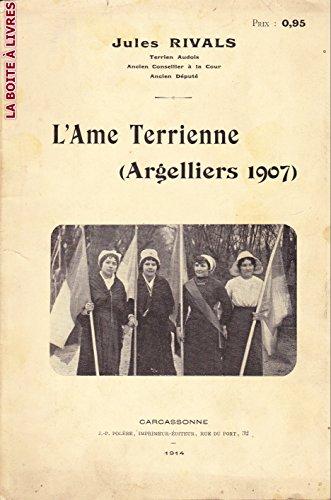 L'Âme Terrienne Argelliers 1907 Révolte viticole du Midi Hérault Languedoc Roussillon Aude Vignes Viticulture Grèves Montpellier
