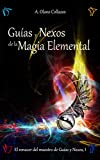 Guías y Nexos de la Magia Elemental (El Renacer del Maestro de Guías y Nexos nº 1) (Spanish Edition)