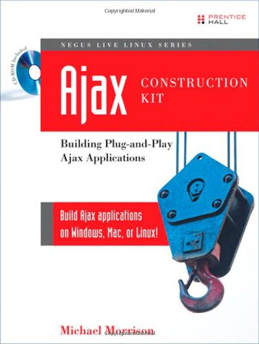 Ajax Construction Kit: Building Plug-and-Play Ajax Applications (Negus Live Linux Series) -