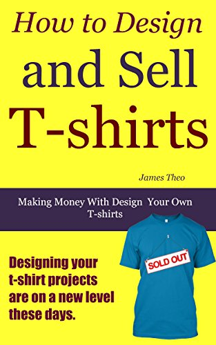 Design Your Own T Shirts | How To Design And Sell T Shirts Making Money With Design Your Own T