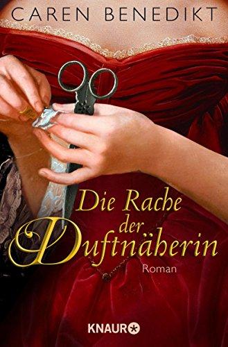 Die Rache der Duftnäherin: Roman