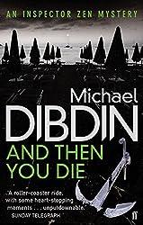 And Then You Die (Aurelio Zen 08) by Michael Dibdin (2011-02-17)