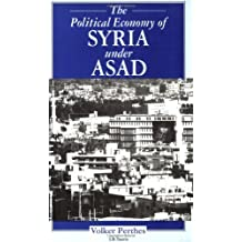 The Political Economy of Syria Under Asad by Volker Perthes (1997-11-15)