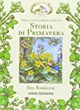 Storia di primavera. I racconti di Boscodirovo. Ediz. illustrata
