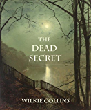 THE DEAD SECRET (illustrated, complete, and unabridged) (English Edition)