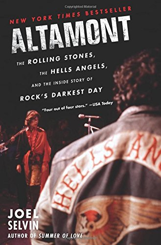 Altamont: The Rolling Stones, the Hells Angels, and the Inside Story of Rock's Darkest Day -