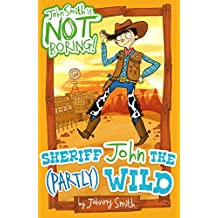 John Smith is NOT Boring! 4: Sheriff John the (Partly) Wild