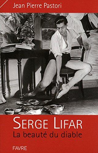 Serge Lifar la beauté du diable