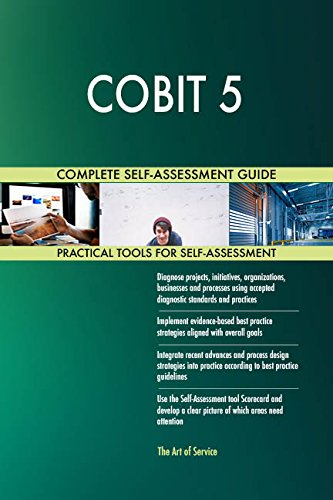 COBIT 5 All-Inclusive Self-Assessment - More than 720 Success Criteria, Instant Visual Insights, Comprehensive Spreadsheet Dashboard, Auto-Prioritized for Quick Results