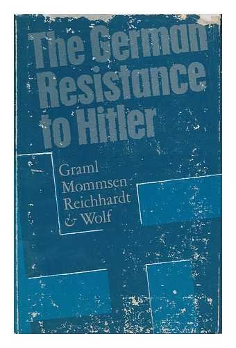 The German Resistance to Hitler / with an Introduction by Professor F. L. Carsten