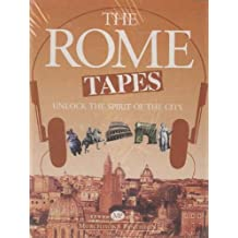 The Rome Tapes: Unlock the Spirit of the City (City Tapes)