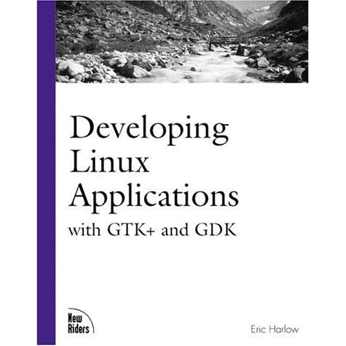 Developing Linux Applications by Eric Harlow (1999-02-18)