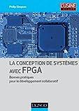 La conception de systèmes avec FPGA - Bonnes pratiques pour le développement collaboratif