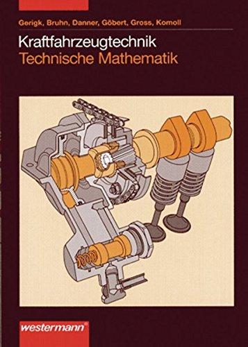 Kraftfahrzeugtechnik Technische Mathematik: Schülerband, 2. Auflage, 2000