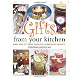 Gifts from Your Kitchen How to Make and Gift Wrap Your Own Presents by Nicholas, Deborah ( AUTHOR ) Oct-22-2012 Paperback