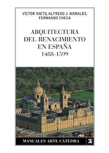 Arquitectura del Renacimiento en España, 1488-1599 (Manuales Arte Cátedra)