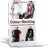 Colour Blocking: 16 japanische Schnitte zum Selbernähen in europäischen Größen