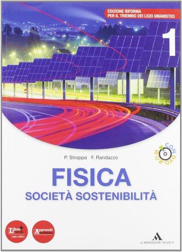 Fisica, società, sostenibilità. Per le Scuole superiori. Con DVD-ROM. Con espansione online: 1