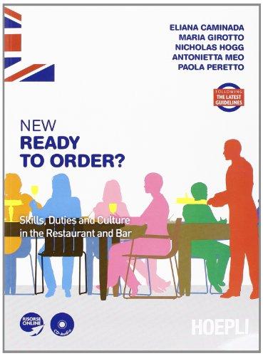 New Ready to Order? Skills, Duties and culture in the restaurant and bar. Per le Scuole superiori. Con CD Audio