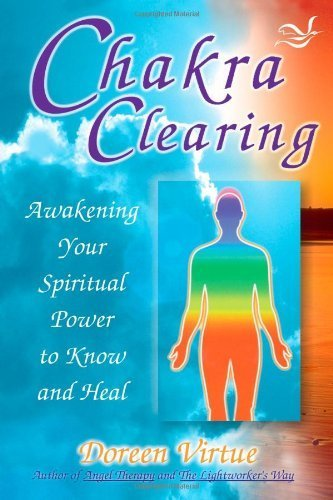 Chakra Clearing: Awakening Your Spiritual Power to Know and Heal by Virtue PhD, Doreen (2004) Paperback