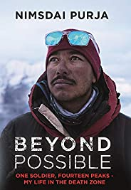 Beyond Possible: One Soldier, Fourteen Peaks ― My Life In The Death Zone