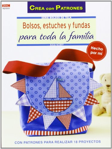 Bolsos de tela 1. Bolsos, estuches y fundas para toda la familia (Crea Con Patrones) por Julia Korff