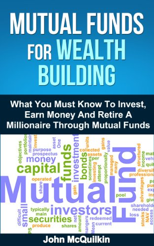 Mutual Funds: Mutual Funds For Wealth Building Through Mutual Funds Investing and Mutual Funds Trading For Mutual Funds Investing Success (English Edition) -