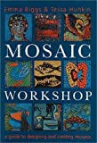 Mosaic Workshop by Emma Biggs (2003-04-02)