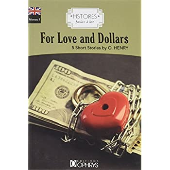 Histoires Faciles à Lire - For Love and Dollars