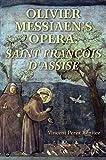 Olivier Messiaens Opera, Saint Francois dAssise