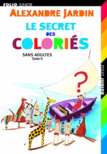 Sans adultes, II : Le secret des Coloriés
