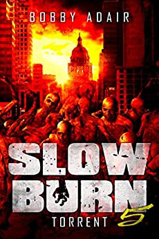 Slow Burn: Torrent, Book 5 (English Edition) par [Adair, Bobby]