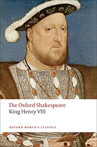 The Oxford Shakespeare: King Henry VIII (Oxford World's Classics)