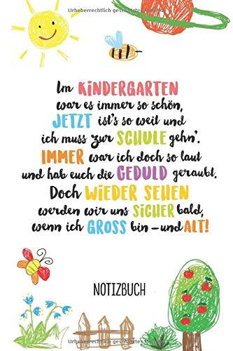 Im Kindergarten war es immer so schön ~ Gedicht zum Abschied: A5 Notizbuch 120 Seiten liniert als Geschenk | Abschiedsgeschenk für Erzieherin, ... Kindergartenjahr, Einschulung und Danke sagen