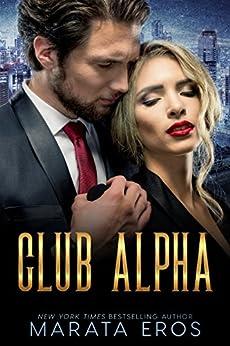 Club Alpha: Dark Psychological Romantic Suspense by [Eros, Marata]