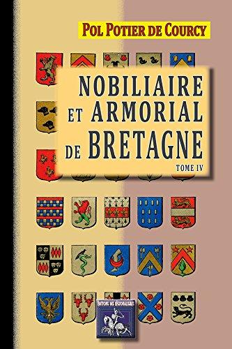 Nobiliaire et Armorial de Bretagne (Tome 4)