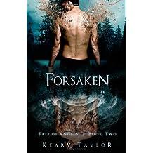 By Taylor, Keary [ Forsaken: Fall of Angels ] [ FORSAKEN: FALL OF ANGELS ] Dec - 2010 { Paperback }