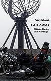 Far Away: Mit der Harley zum Nordkap