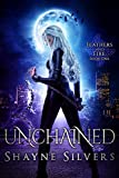 Unchained: Feathers and Fire Book 1 by Shayne Silvers