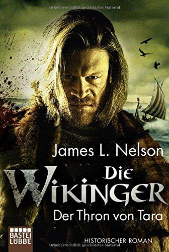 Nelson, James L.: Die Wikinger - Der Thron von Tara