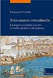 Il commercio interculturale. La diaspora sefardita, Livorno e i traffici globali in età moderna (La storia. Temi)