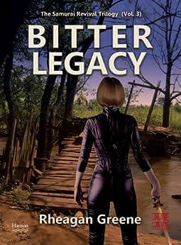 Bitter Legacy: The Samurai Revival Trilogy (Vol. 3) (English Edition) di [Greene, Rheagan]