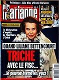MARIANNE [No 697] du 28/08/2010 - POLEMIQUE / ALAIN MINC AFFRONTE MARIANNE - ECOLE / POURQUOI LES FILLES SONT LES MEILLEURES - LA DECLARATION D'IMPOTS DE L'HERITIERE L'OREAL / QUAND LILIANE BETTENCOURT TRICHE AVEC LE FISC