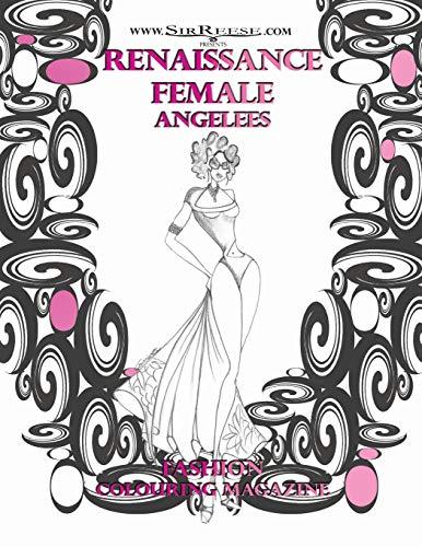 RENAISSANCE FEMALE ANGELEES: ADULT COLOURING MAGAZINE